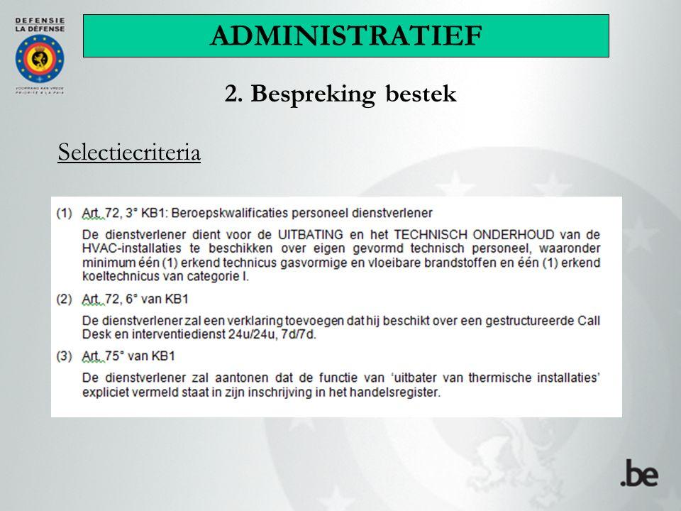 ADMINISTRATIEF 2. Bespreking bestek Selectiecriteria