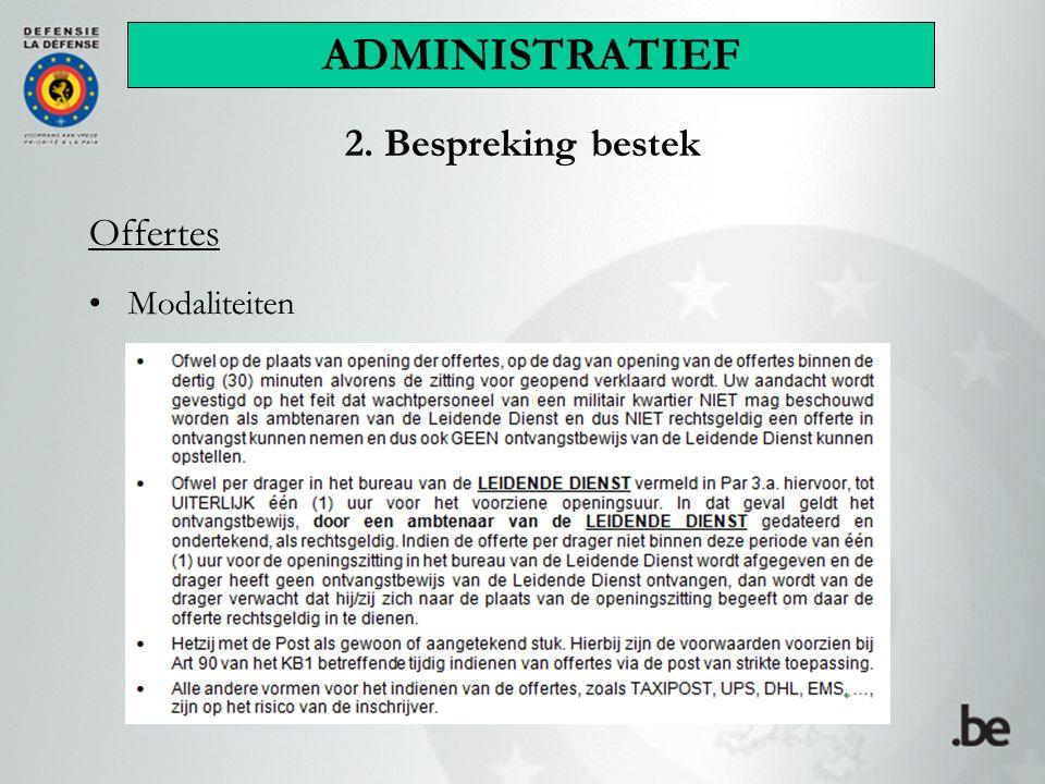 ADMINISTRATIEF 2. Bespreking bestek Offertes Modaliteiten