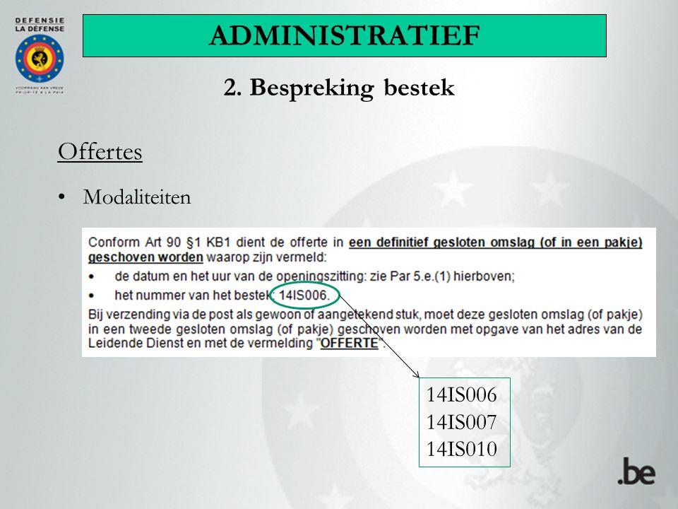ADMINISTRATIEF 2. Bespreking bestek Offertes Modaliteiten 14IS006