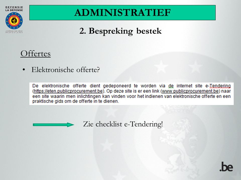 ADMINISTRATIEF 2. Bespreking bestek Offertes Elektronische offerte