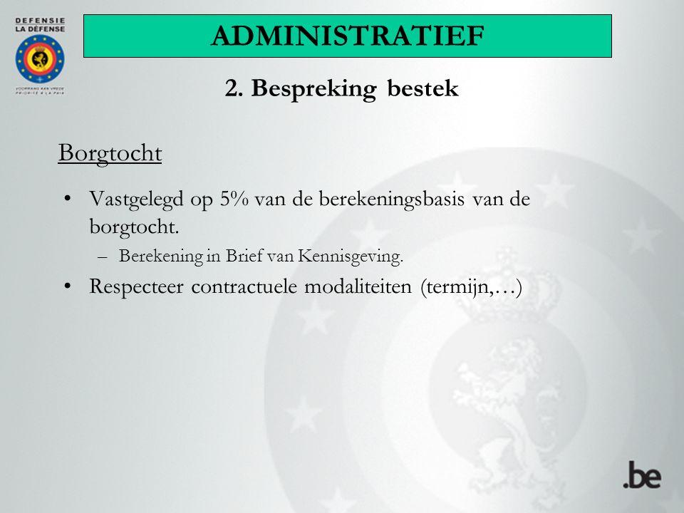 ADMINISTRATIEF 2. Bespreking bestek Borgtocht
