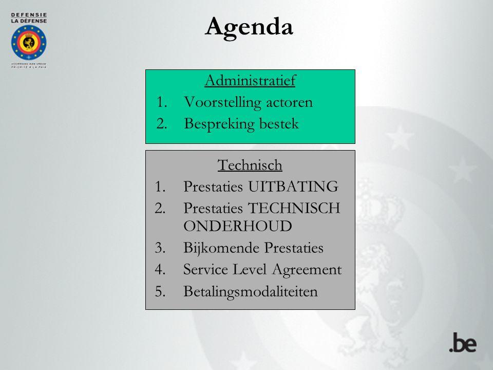 Agenda Administratief Voorstelling actoren Bespreking bestek Technisch