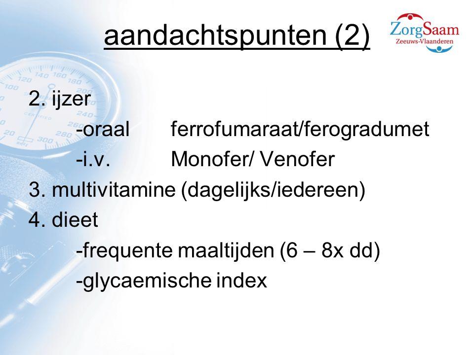 aandachtspunten (2) 2. ijzer -oraal ferrofumaraat/ferogradumet