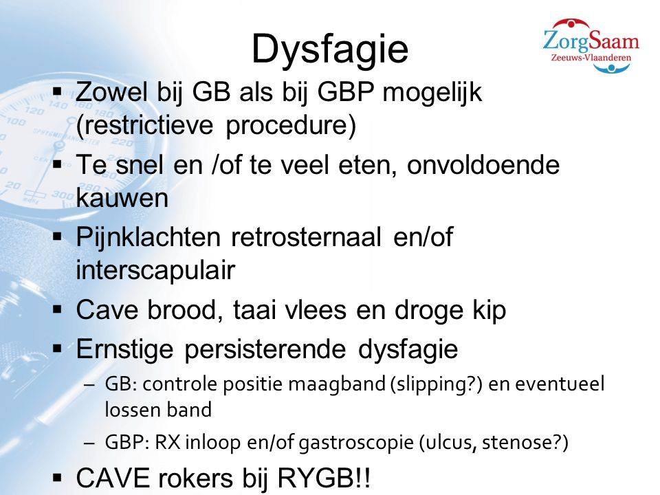 Dysfagie Zowel bij GB als bij GBP mogelijk (restrictieve procedure)