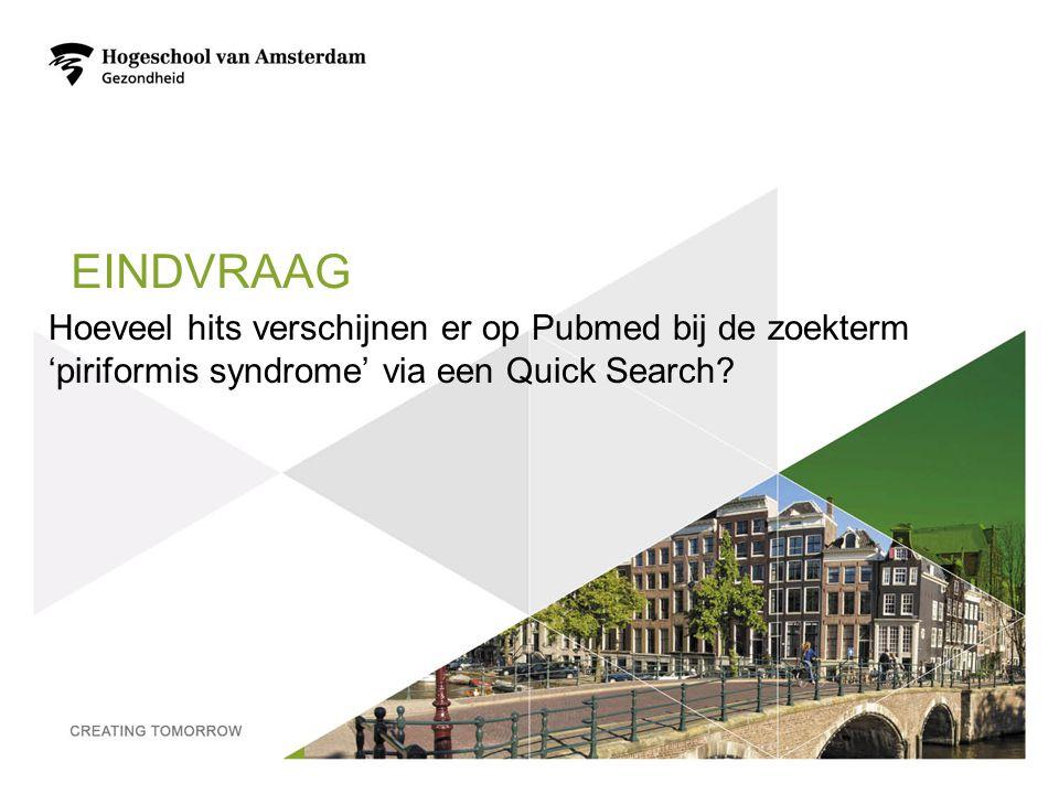 Eindvraag Hoeveel hits verschijnen er op Pubmed bij de zoekterm 'piriformis syndrome' via een Quick Search