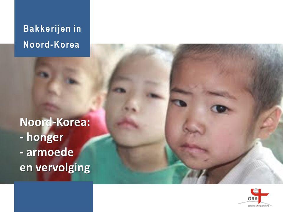Bakkerijen in Noord-Korea Noord-Korea: - honger - armoede