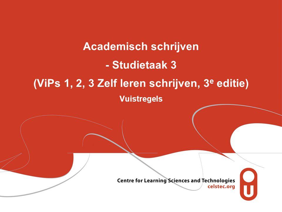 Academisch schrijven - Studietaak 3 (ViPs 1, 2, 3 Zelf leren schrijven, 3e editie) Vuistregels