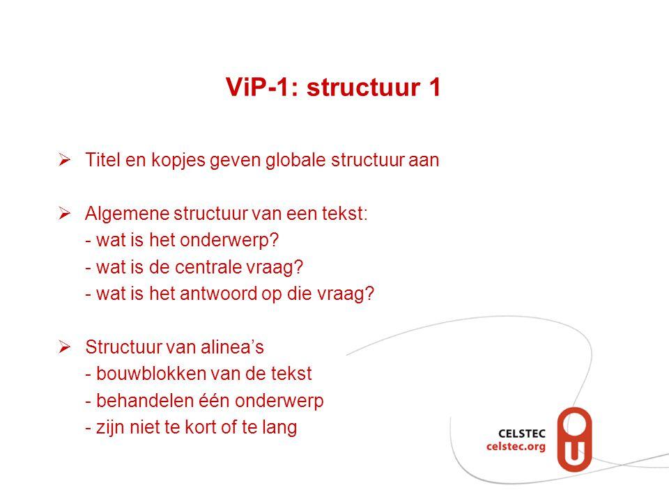 ViP-1: structuur 1 Titel en kopjes geven globale structuur aan