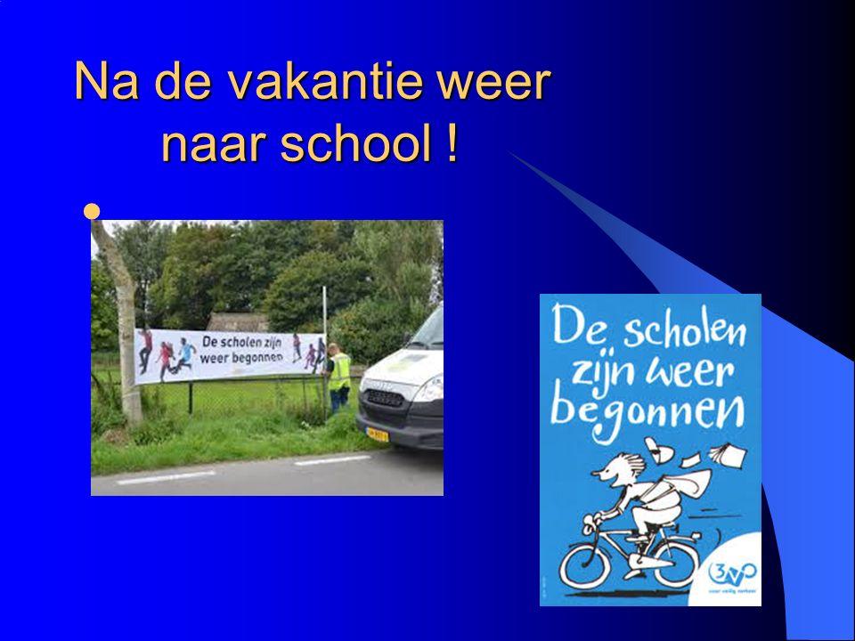 Na de vakantie weer naar school !