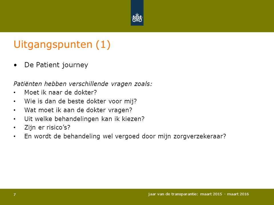 Uitgangspunten (1) De Patient journey