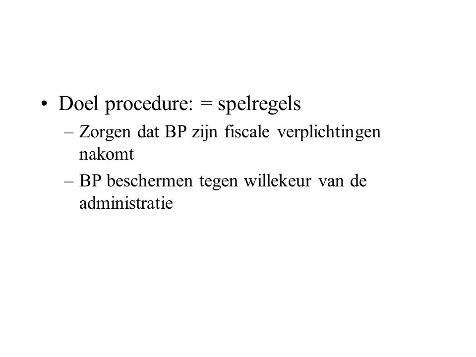 Doel procedure: = spelregels