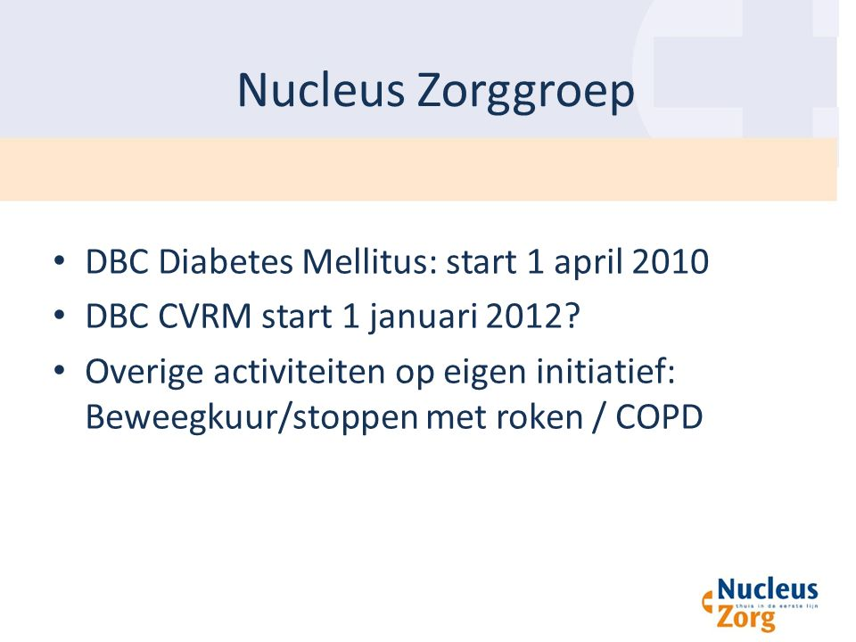 Nucleus Zorggroep DBC Diabetes Mellitus: start 1 april 2010
