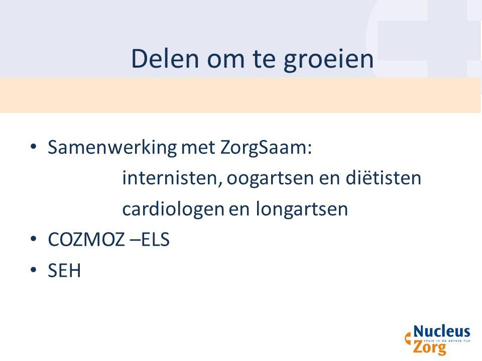 Delen om te groeien Samenwerking met ZorgSaam: