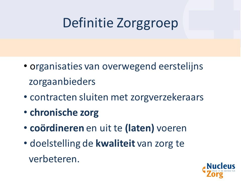 Definitie Zorggroep organisaties van overwegend eerstelijns