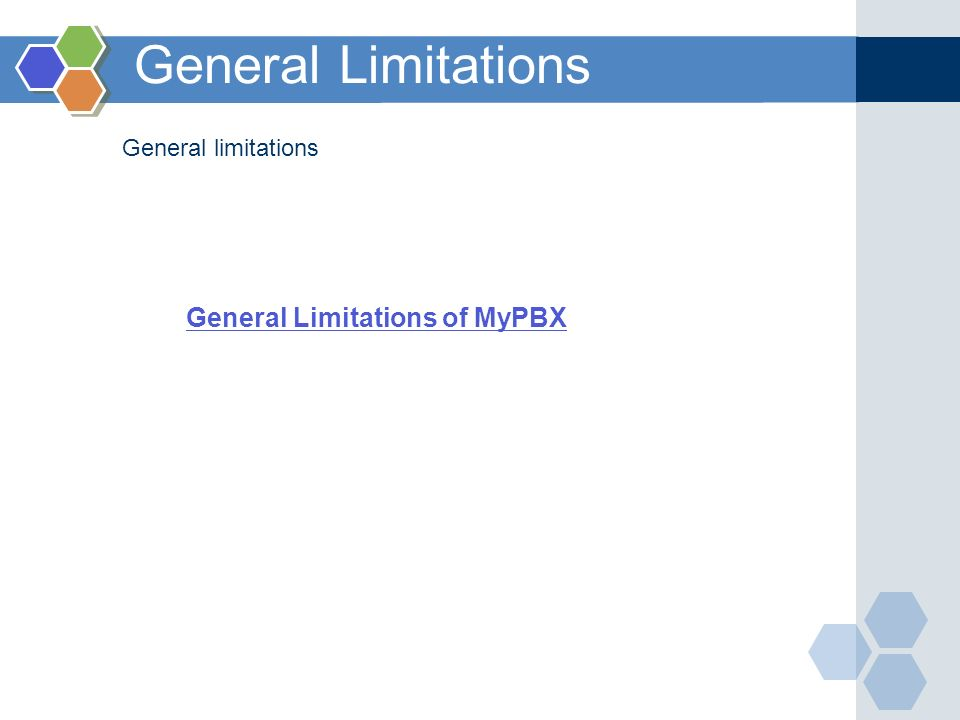 General Limitations General Limitations of MyPBX General limitations