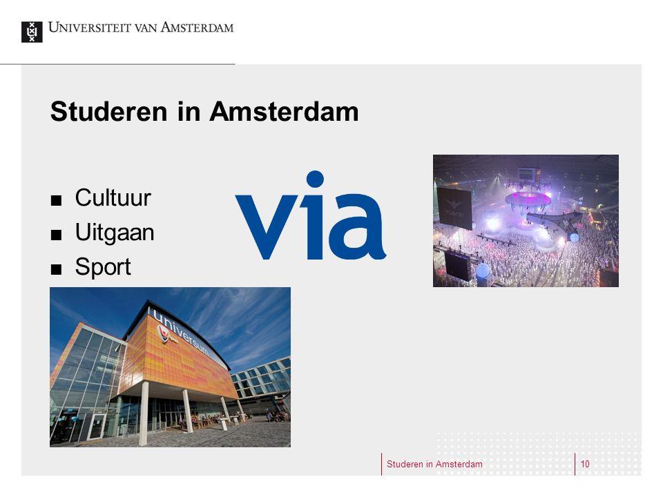 Studeren in Amsterdam Cultuur Uitgaan Sport Studeren in Amsterdam