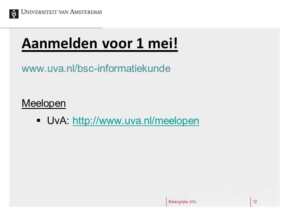 Aanmelden voor 1 mei! www.uva.nl/bsc-informatiekunde Meelopen