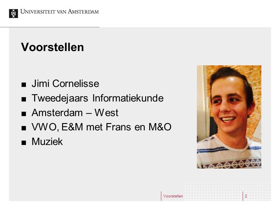 Voorstellen Jimi Cornelisse Tweedejaars Informatiekunde