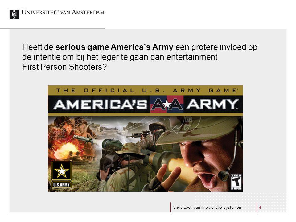 Heeft de serious game America's Army een grotere invloed op de intentie om bij het leger te gaan dan entertainment First Person Shooters