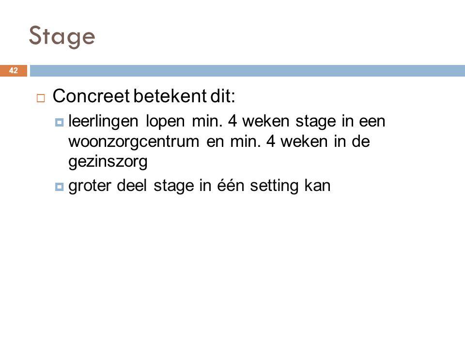 Stage Concreet betekent dit:
