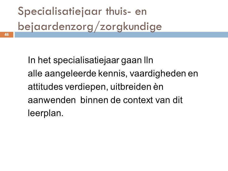 Specialisatiejaar thuis- en bejaardenzorg/zorgkundige