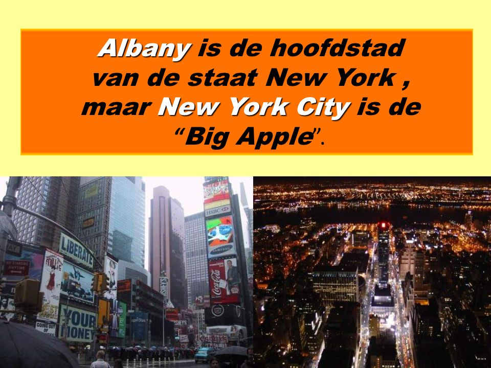 Albany is de hoofdstad van de staat New York , maar New York City is de Big Apple .