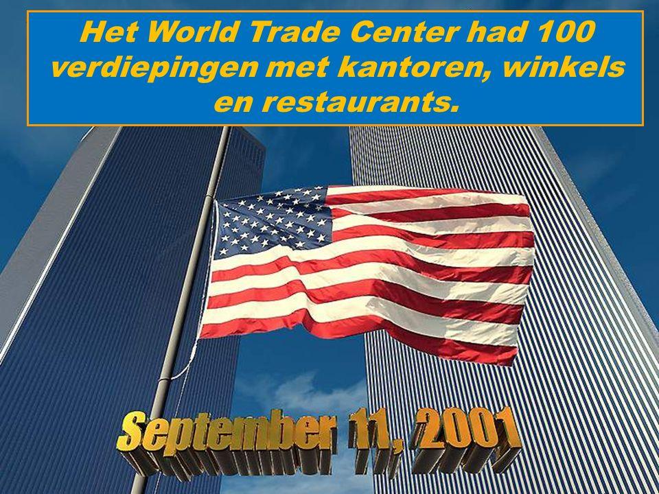 Het World Trade Center had 100 verdiepingen met kantoren, winkels