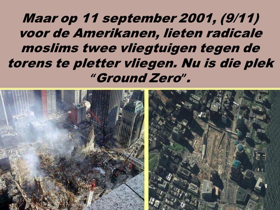 Maar op 11 september 2001, (9/11)