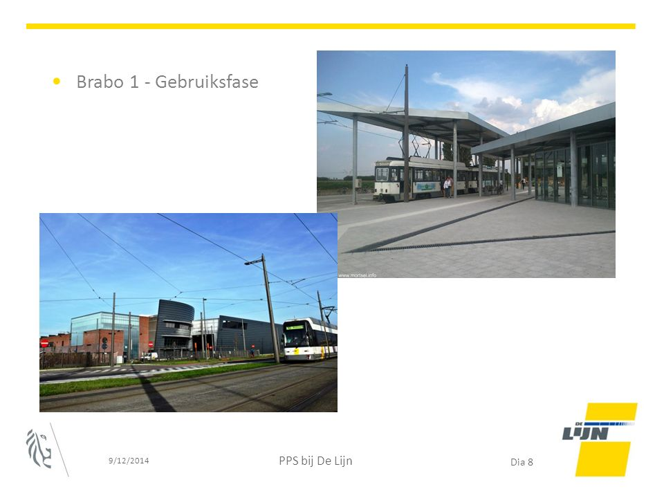 Brabo 1 - Gebruiksfase 9/12/2014 PPS bij De Lijn
