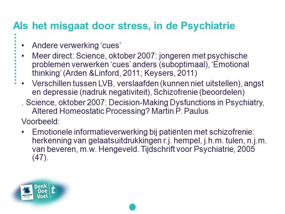 Als het misgaat door stress, in de Psychiatrie