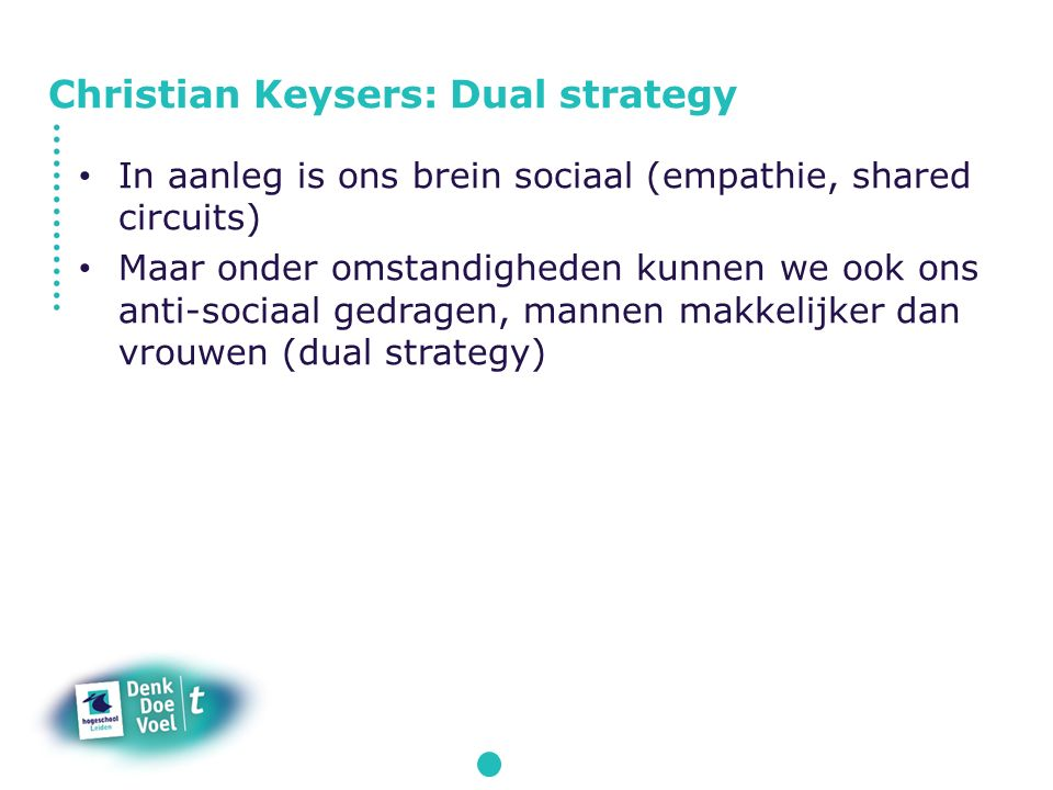 Christian Keysers: Dual strategy