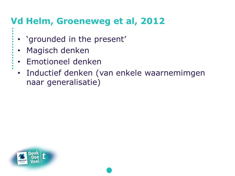 Vd Helm, Groeneweg et al, 2012 'grounded in the present'