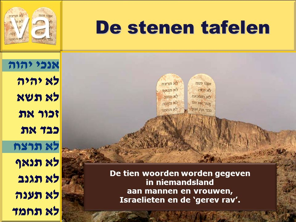 De tien woorden worden gegeven Israelieten en de 'gerev rav'.
