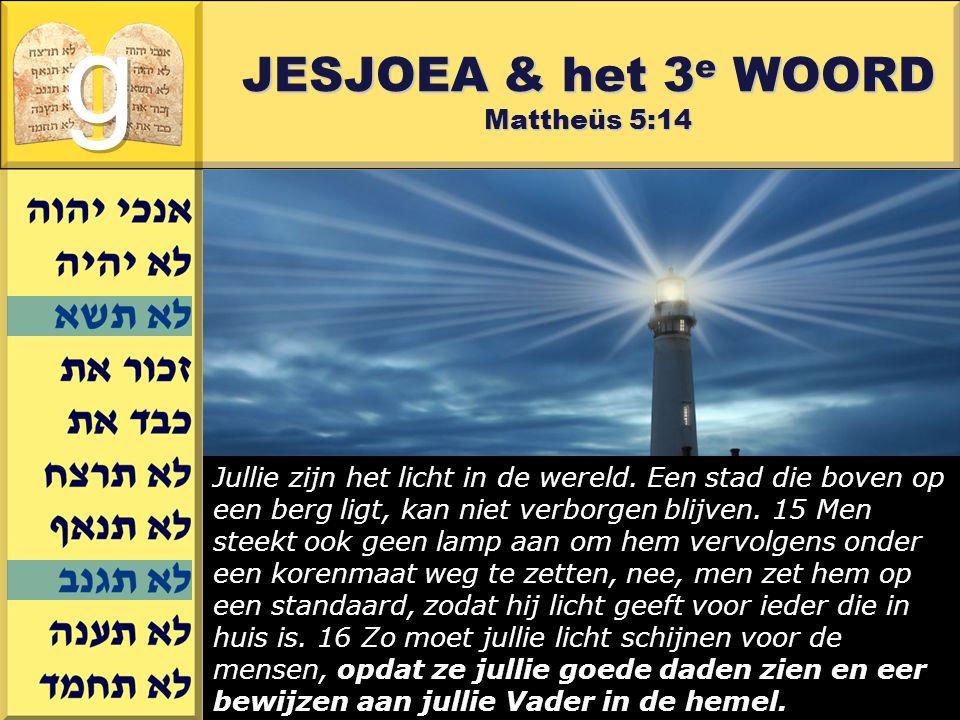 JESJOEA & het 3e WOORD Mattheüs 5:14