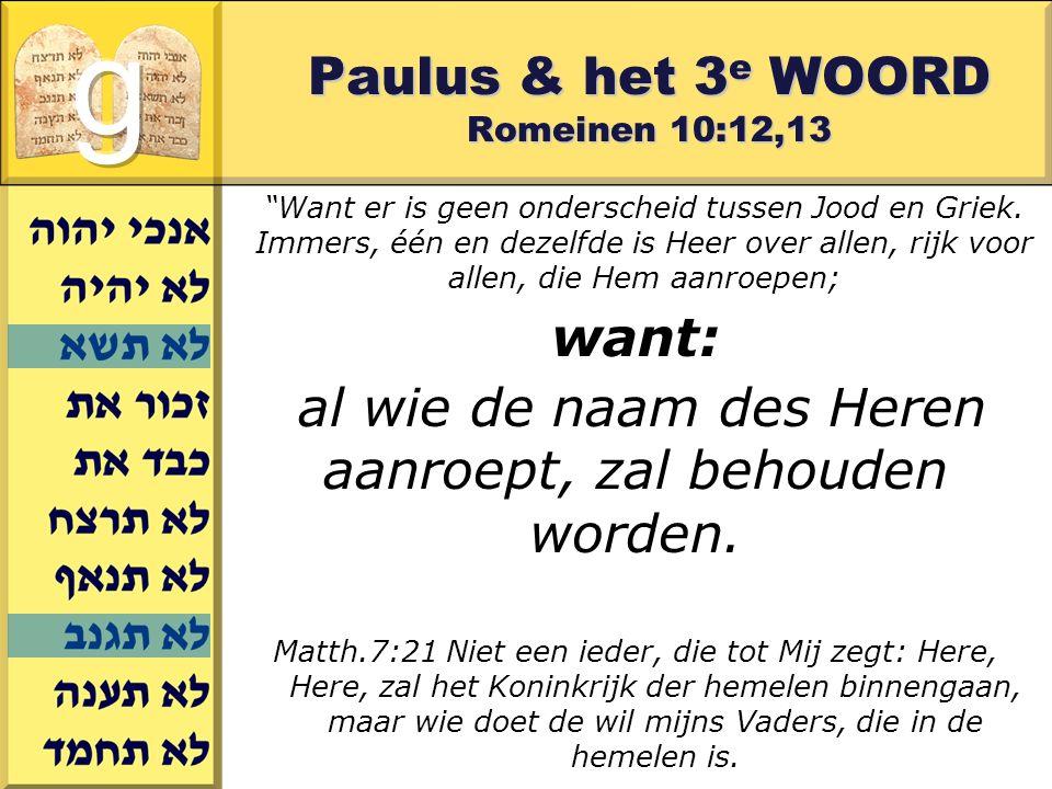 Paulus & het 3e WOORD Romeinen 10:12,13