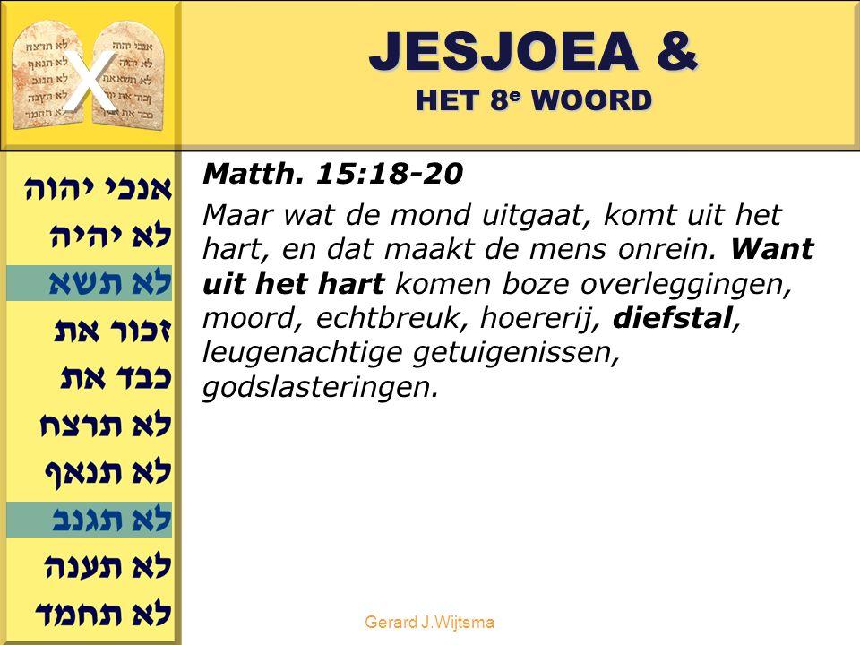 x JESJOEA & HET 8e WOORD Matth. 15:18-20