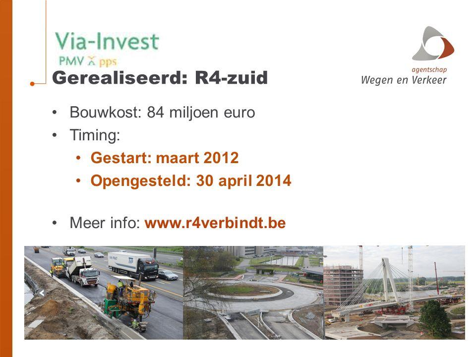 Gerealiseerd: R4-zuid Bouwkost: 84 miljoen euro Timing: