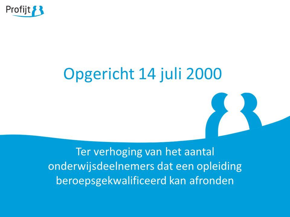 Opgericht 14 juli 2000 Ter verhoging van het aantal onderwijsdeelnemers dat een opleiding beroepsgekwalificeerd kan afronden.