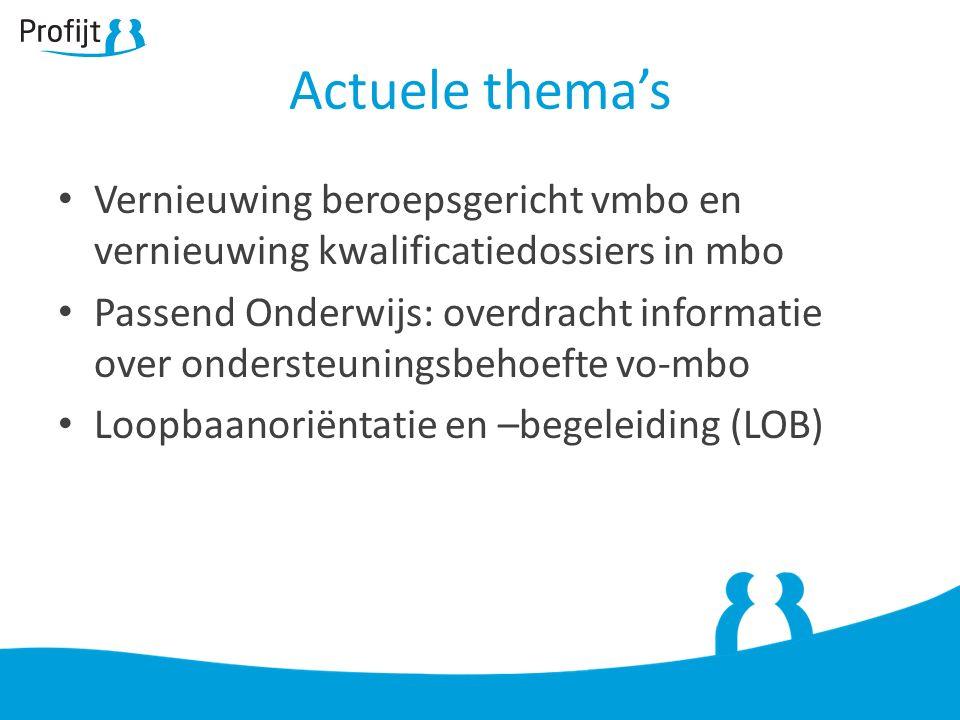 Actuele thema's Vernieuwing beroepsgericht vmbo en vernieuwing kwalificatiedossiers in mbo.
