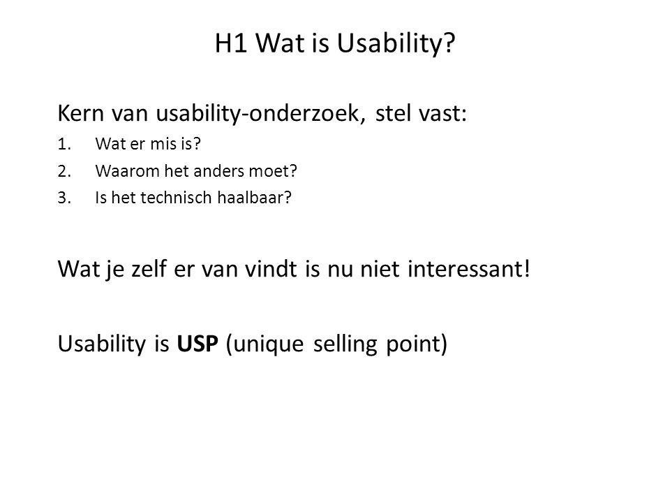 H1 Wat is Usability Kern van usability-onderzoek, stel vast: