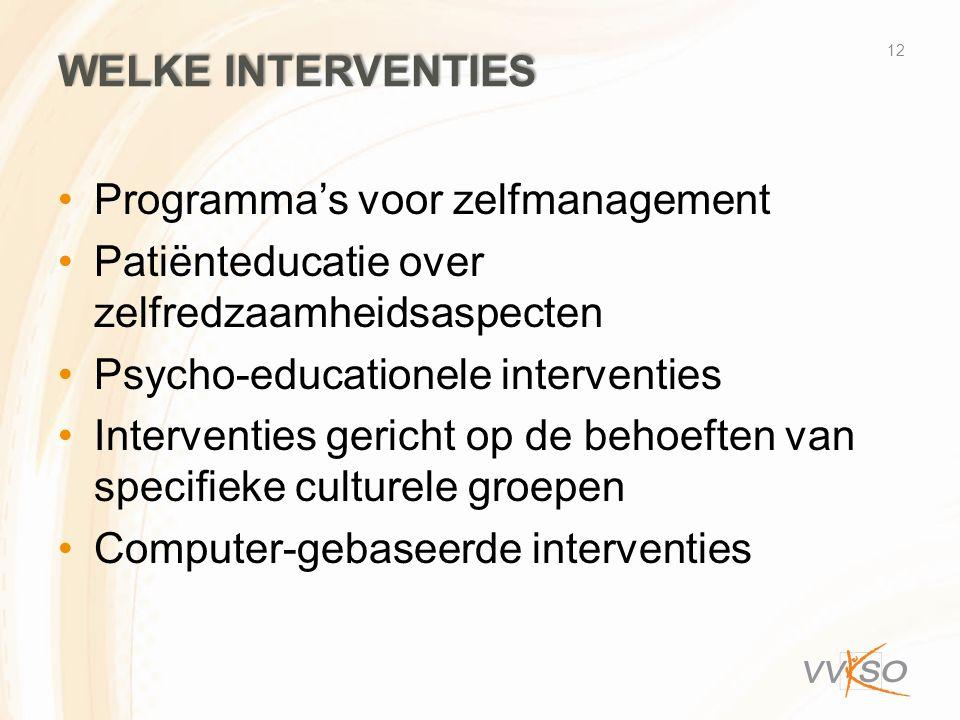 Welke interventies Programma's voor zelfmanagement. Patiënteducatie over zelfredzaamheidsaspecten.