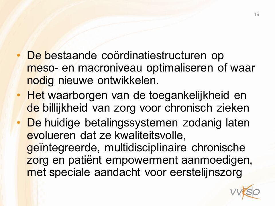 De bestaande coördinatiestructuren op meso- en macroniveau optimaliseren of waar nodig nieuwe ontwikkelen.