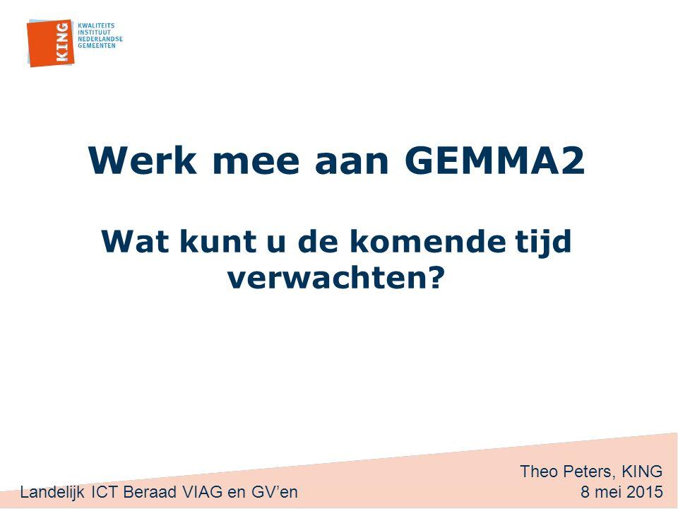 Werk mee aan GEMMA2 Wat kunt u de komende tijd verwachten