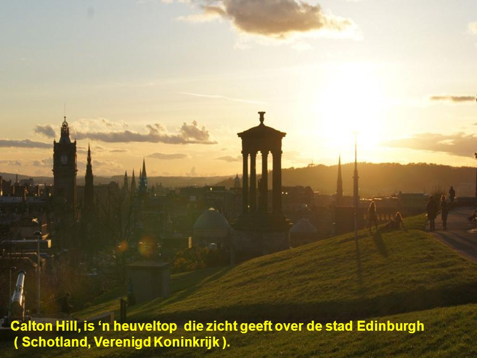Calton Hill, is 'n heuveltop die zicht geeft over de stad Edinburgh