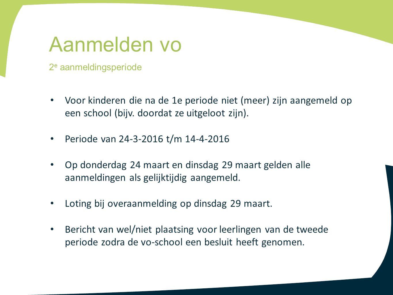 Aanmelden vo 2e aanmeldingsperiode. Voor kinderen die na de 1e periode niet (meer) zijn aangemeld op een school (bijv. doordat ze uitgeloot zijn).
