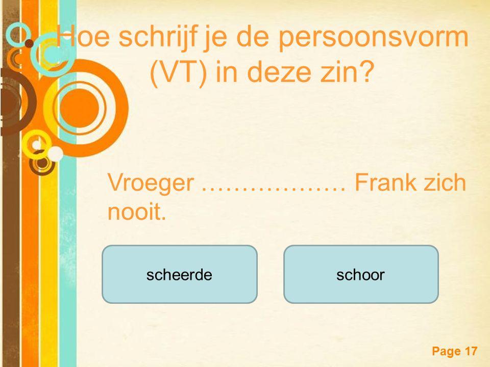 Hoe schrijf je de persoonsvorm (VT) in deze zin