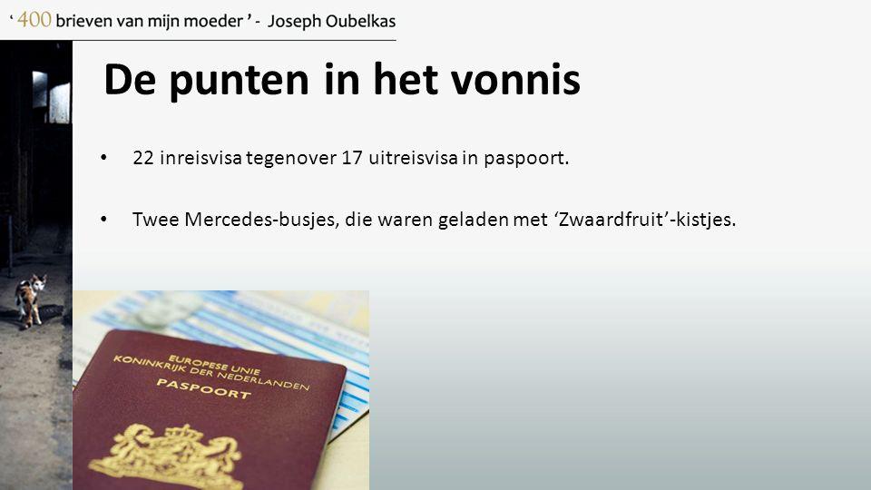 De punten in het vonnis 22 inreisvisa tegenover 17 uitreisvisa in paspoort.