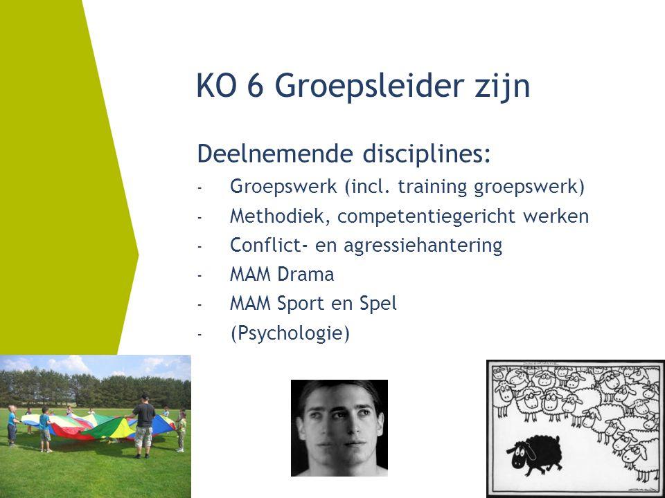 KO 6 Groepsleider zijn Deelnemende disciplines: