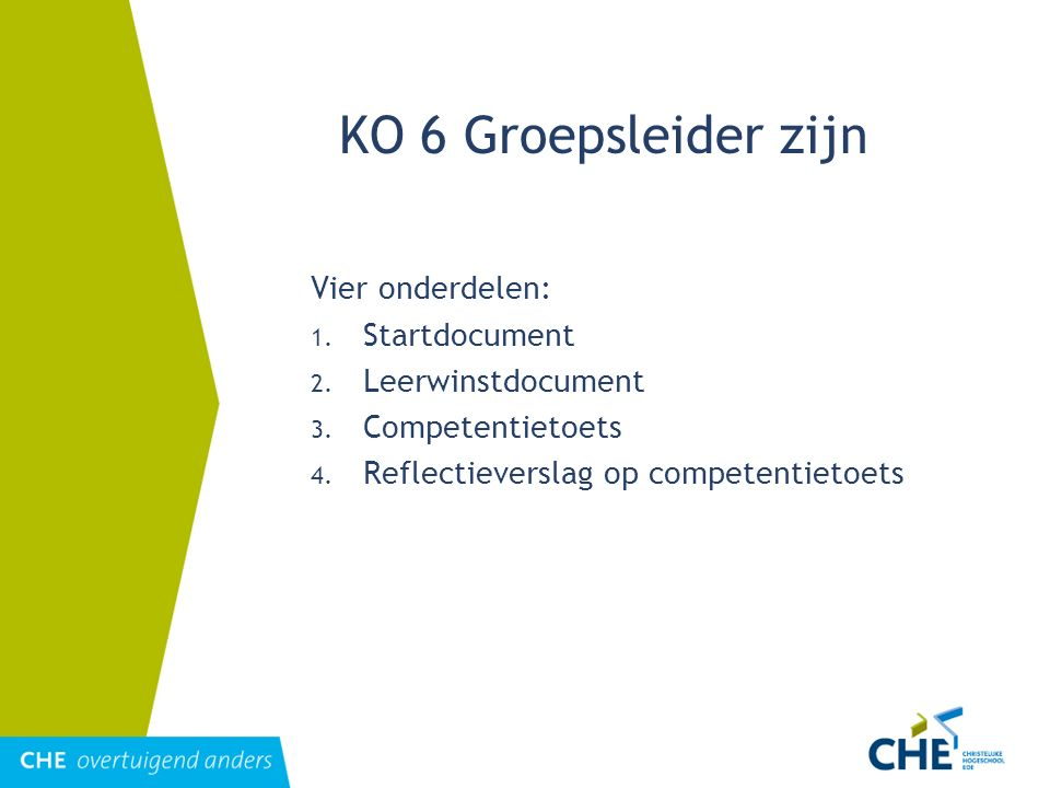 KO 6 Groepsleider zijn Vier onderdelen: Startdocument