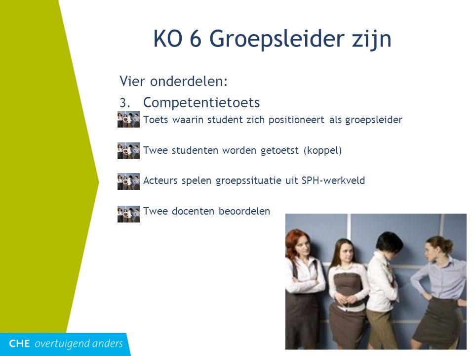 KO 6 Groepsleider zijn Vier onderdelen: Competentietoets